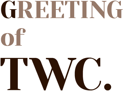 GREETING OF TWC.